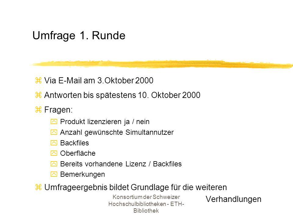 Konsortium der Schweizer Hochschulbibliotheken - ETH- Bibliothek z Via E-Mail am 3.Oktober 2000 z Antworten bis spätestens 10. Oktober 2000 z Fragen:
