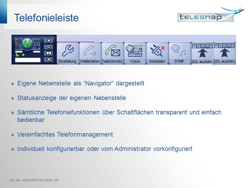 Telefonieleiste Eigene Nebenstelle als Navigator dargestellt Statusanzeige der eigenen Nebenstelle Sämtliche Telefoniefunktionen über Schaltflächen tr