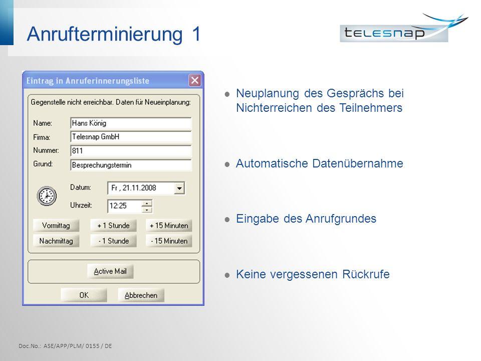 Anrufterminierung 2 Terminierter Pop-up Keine Unterbrechung des Workflow Anrufeinleitung durch Mausklick Doc.No.: ASE/APP/PLM/ 0155 / DE