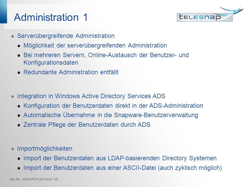 Administration 1 Serverübergreifende Administration Möglichkeit der serverübergreifenden Administration Bei mehreren Servern, Online-Austausch der Ben
