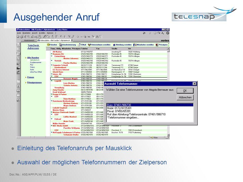 Anruferinnerung Einfache Generierung von Anruferlisten per Mausklick Vorlage der terminierten Anrufe zum gewünschten Zeitpunkt Doc.No.: ASE/APP/PLM/ 0155 / DE