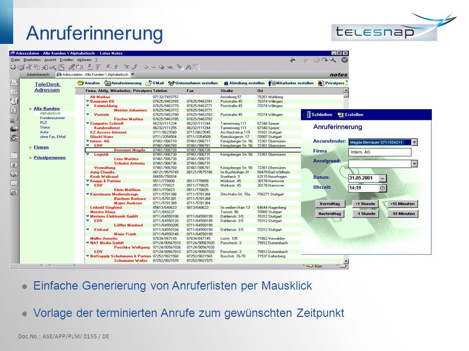 Journal Einfaches Abrufen weiterer Anrufer-Informationen per Mausklick Rückruf direkt aus dem Journal möglich Einplanung von Rückrufen Doc.No.: ASE/APP/PLM/ 0155 / DE