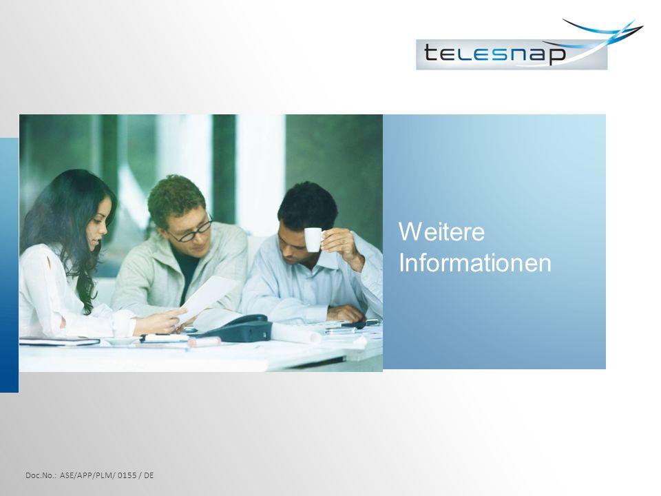 SnapDial - Snapware SnapDial : Keine Team Collaboration Kein Presence Management Keine Web-Funktionalitäten Keine XML-Funktionalitäten am IP- Phone Kein Calendar Server Snapware: Team Collaboration (überwachen und steuern von Apparaten der Team Kollegen über die Partnerleiste) Presence Management (Konfiguration von Rufumleitung über verschiedene Profile) Webzugriff möglich XML-Telephonie am IP-Phone möglich Calendar Server Integration Doc.No.: ASE/APP/PLM/ 0155 / DE