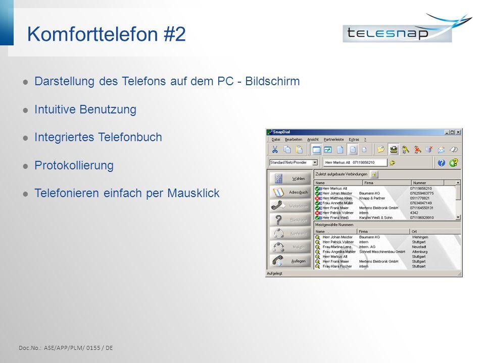 Komforttelefon #2 Darstellung des Telefons auf dem PC - Bildschirm Intuitive Benutzung Integriertes Telefonbuch Protokollierung Telefonieren einfach p