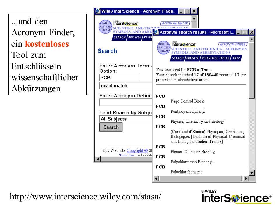 ...und den Acronym Finder, ein kostenloses Tool zum Entschlüsseln wissenschaftlicher Abkürzungen http://www.interscience.wiley.com/stasa/