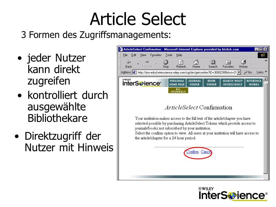 Article Select jeder Nutzer kann direkt zugreifen kontrolliert durch ausgewählte Bibliothekare 3 Formen des Zugriffsmanagements: Direktzugriff der Nutzer mit Hinweis