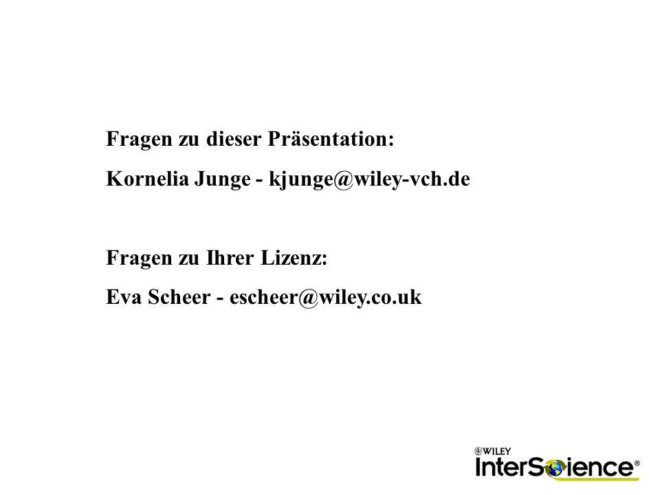 Fragen zu dieser Präsentation: Kornelia Junge - kjunge@wiley-vch.de Fragen zu Ihrer Lizenz: Eva Scheer - escheer@wiley.co.uk