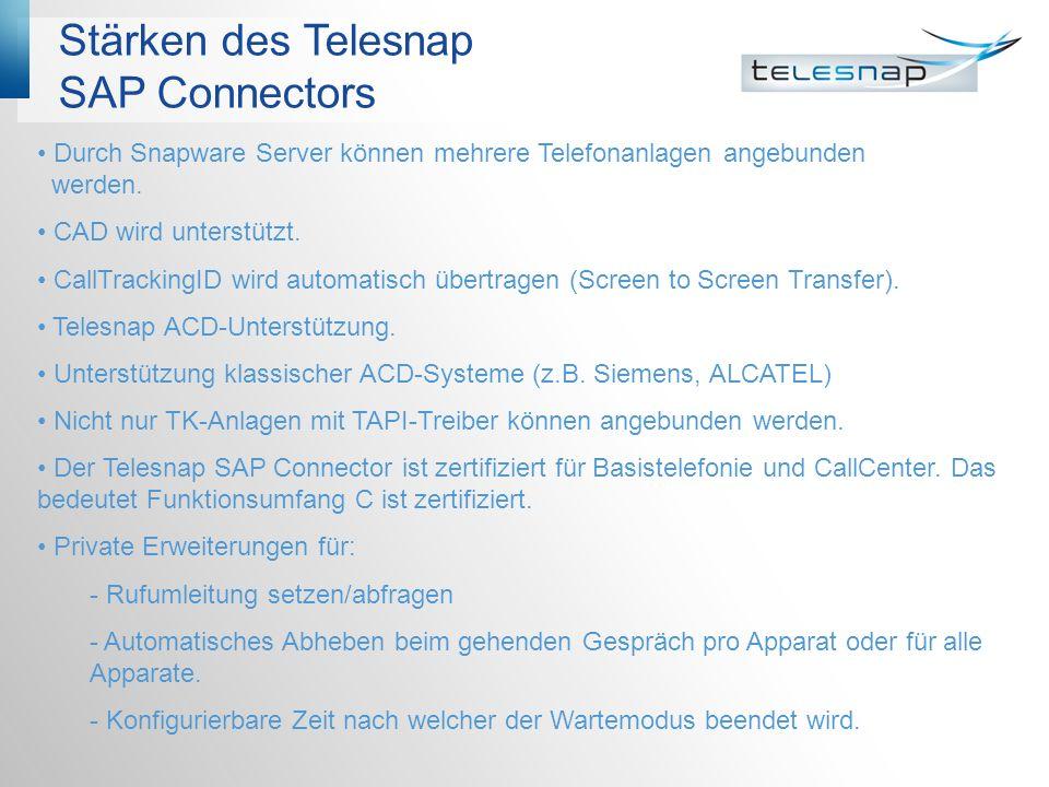 Stärken des Telesnap SAP Connectors Durch Snapware Server können mehrere Telefonanlagen angebunden werden. CAD wird unterstützt. CallTrackingID wird a