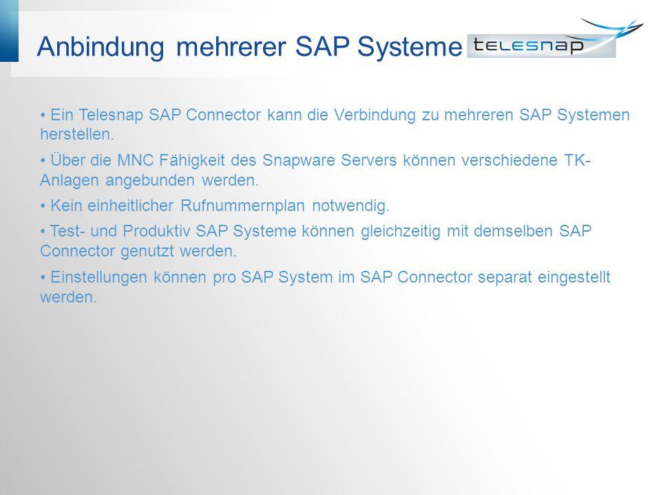 Anbindung mehrerer SAP Systeme Ein Telesnap SAP Connector kann die Verbindung zu mehreren SAP Systemen herstellen. Über die MNC Fähigkeit des Snapware