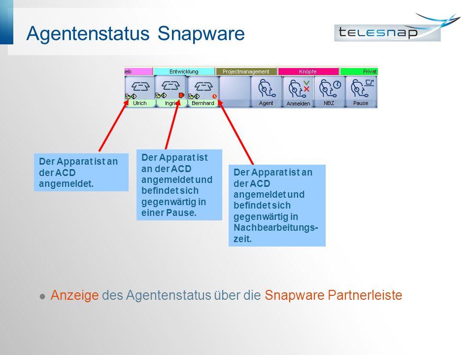 Agentenstatus Snapware Anzeige des Agentenstatus über die Snapware Partnerleiste Der Apparat ist an der ACD angemeldet und befindet sich gegenwärtig in einer Pause.