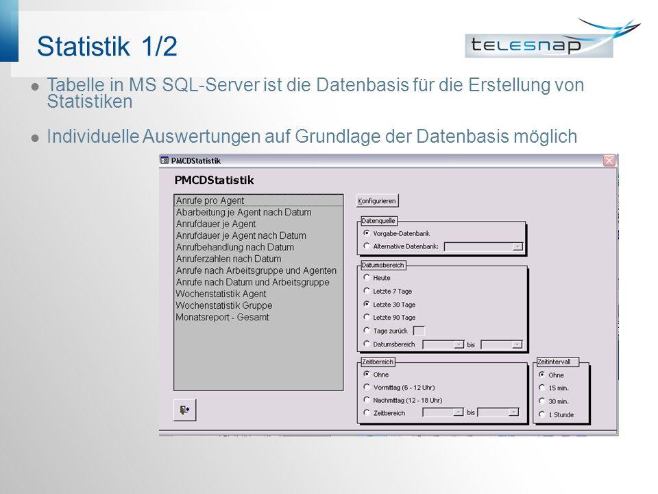 Statistik 1/2 Tabelle in MS SQL-Server ist die Datenbasis für die Erstellung von Statistiken Individuelle Auswertungen auf Grundlage der Datenbasis möglich