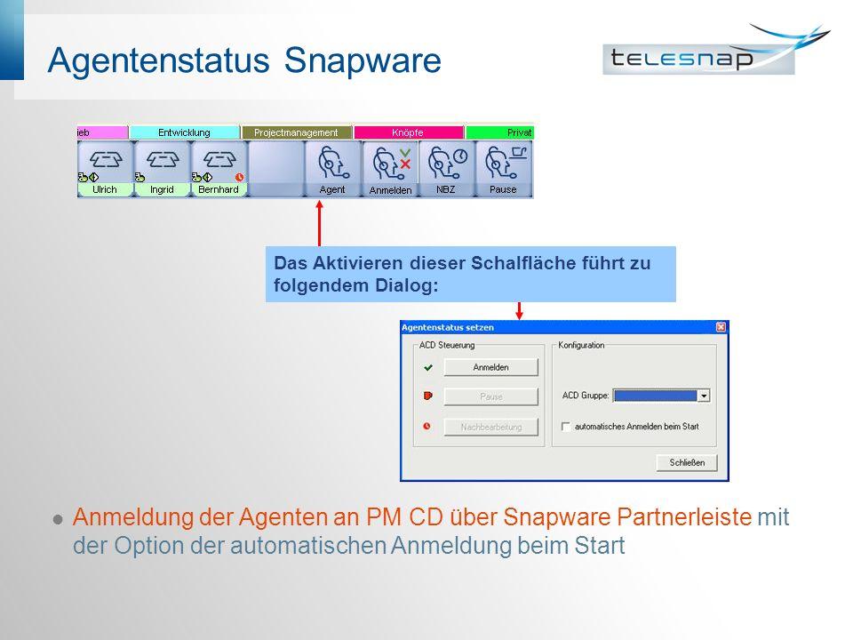 Agentenstatus Snapware Anmeldung der Agenten an PM CD über Snapware Partnerleiste mit der Option der automatischen Anmeldung beim Start Das Aktivieren dieser Schalfläche führt zu folgendem Dialog: