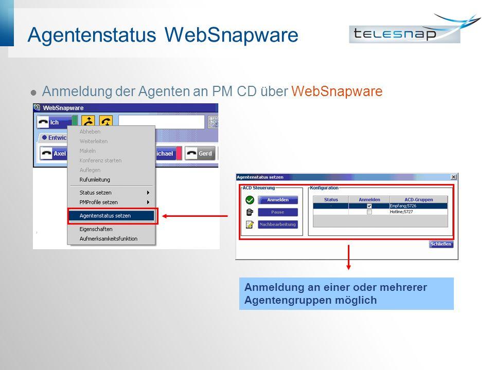 Agentenstatus WebSnapware Anmeldung der Agenten an PM CD über WebSnapware Anmeldung an einer oder mehrerer Agentengruppen möglich