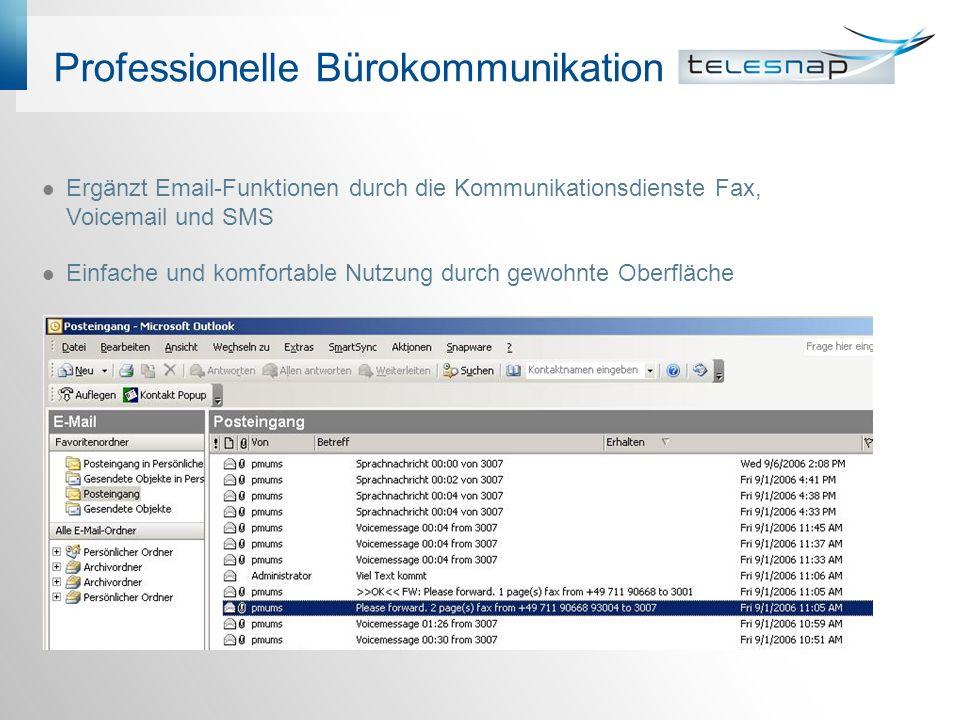 Professionelle Bürokommunikation Ergänzt Email-Funktionen durch die Kommunikationsdienste Fax, Voicemail und SMS Einfache und komfortable Nutzung durc