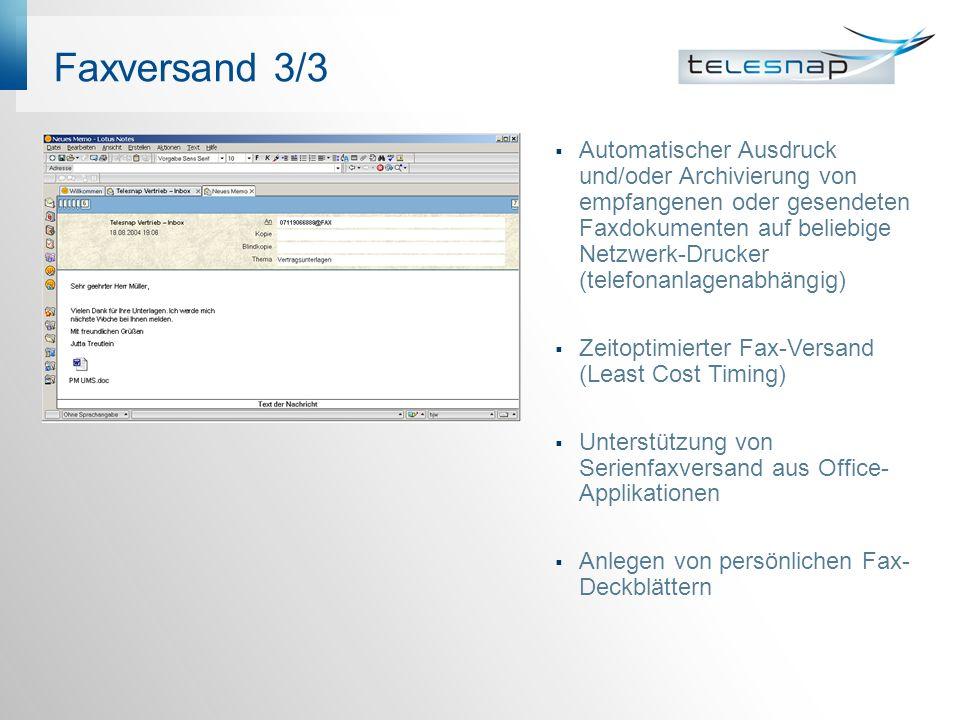 Faxversand 3/3 Automatischer Ausdruck und/oder Archivierung von empfangenen oder gesendeten Faxdokumenten auf beliebige Netzwerk-Drucker (telefonanlag