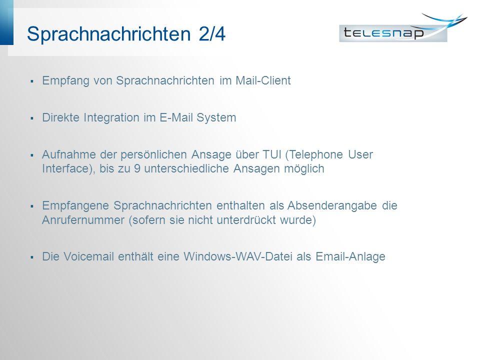 Sprachnachrichten 2/4 Empfang von Sprachnachrichten im Mail-Client Direkte Integration im E-Mail System Aufnahme der persönlichen Ansage über TUI (Tel