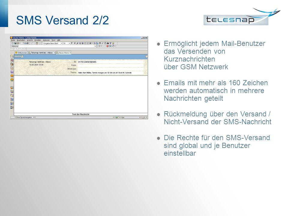 SMS Versand 2/2 Ermöglicht jedem Mail-Benutzer das Versenden von Kurznachrichten über GSM Netzwerk Emails mit mehr als 160 Zeichen werden automatisch