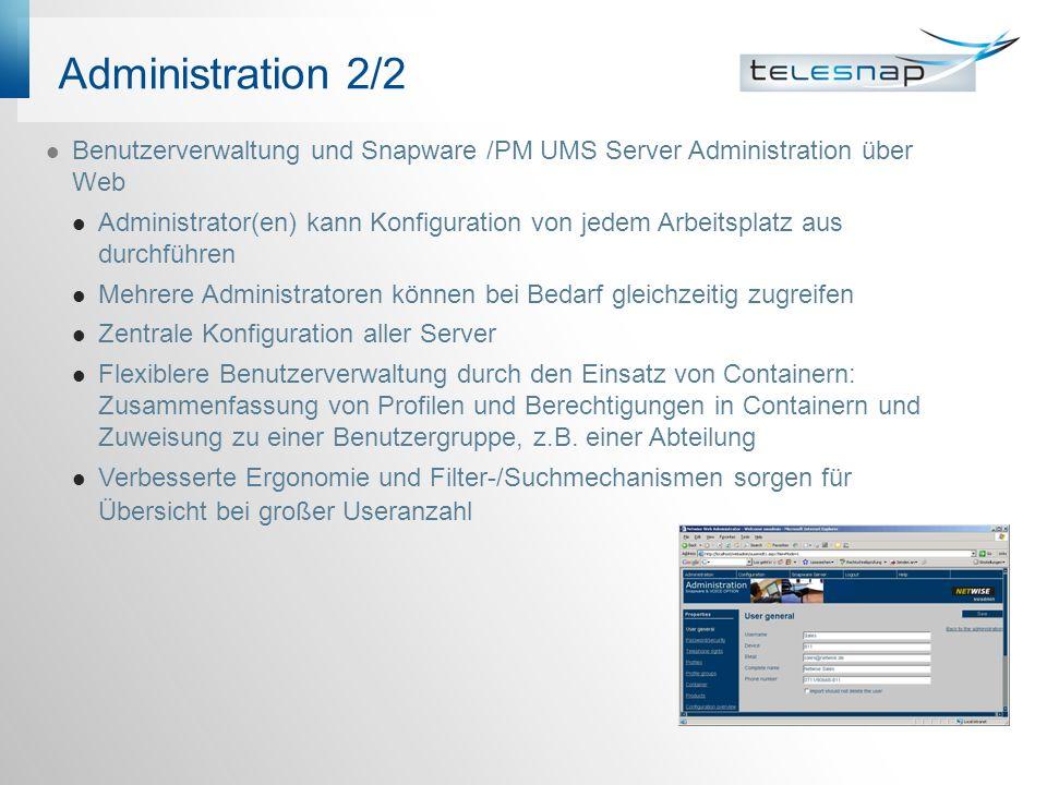 Administration 2/2 Benutzerverwaltung und Snapware /PM UMS Server Administration über Web Administrator(en) kann Konfiguration von jedem Arbeitsplatz