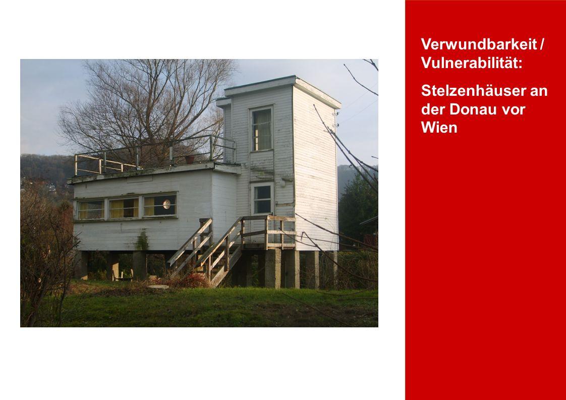 Verwundbarkeit / Vulnerabilität: Stelzenhäuser an der Donau vor Wien