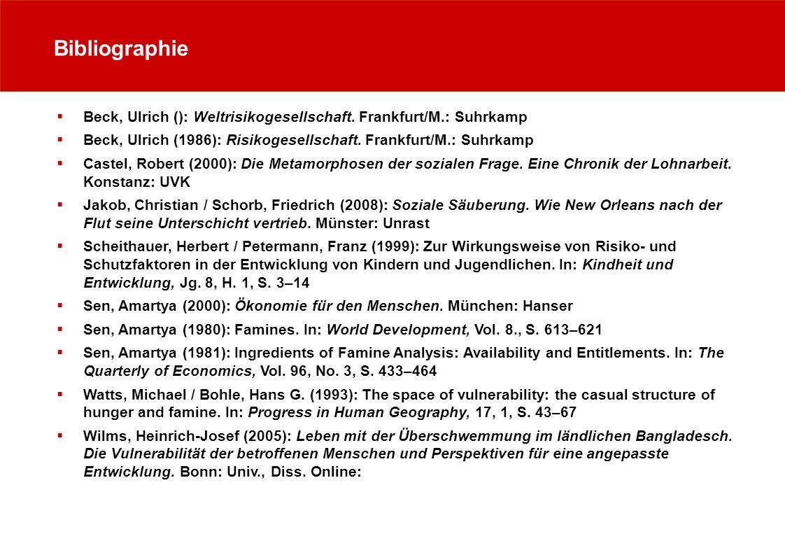 Bibliographie Beck, Ulrich (): Weltrisikogesellschaft. Frankfurt/M.: Suhrkamp Beck, Ulrich (1986): Risikogesellschaft. Frankfurt/M.: Suhrkamp Castel,