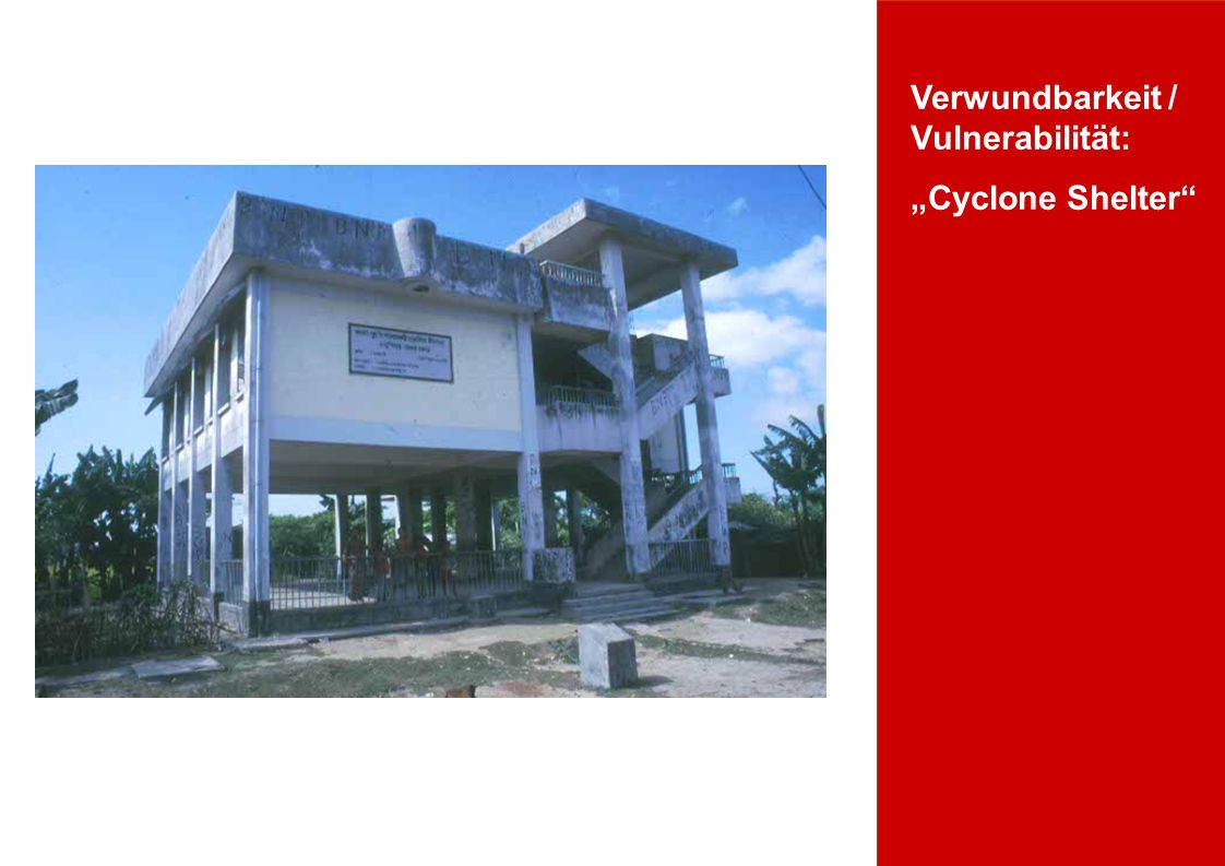 Verwundbarkeit / Vulnerabilität: Cyclone Shelter
