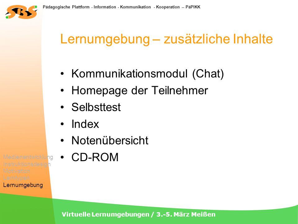 Pädagogische Plattform - Information - Kommunikation - Kooperation -- PäPIKK Virtuelle Lernumgebungen / 3.-5. März Meißen Lernumgebung – zusätzliche I