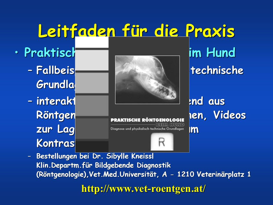 Leitfaden für die Praxis Praktische Röntgenologie beim HundPraktische Röntgenologie beim Hund –Fallbeispiele und physikalisch-technische Grundlagen –i