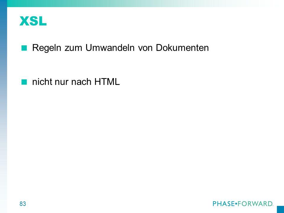 83 XSL Regeln zum Umwandeln von Dokumenten nicht nur nach HTML