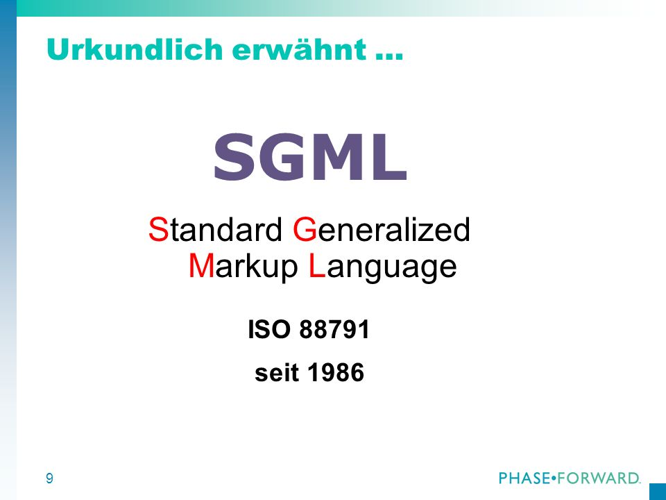 10 The SGML family of markup languages – more buzzwords!.