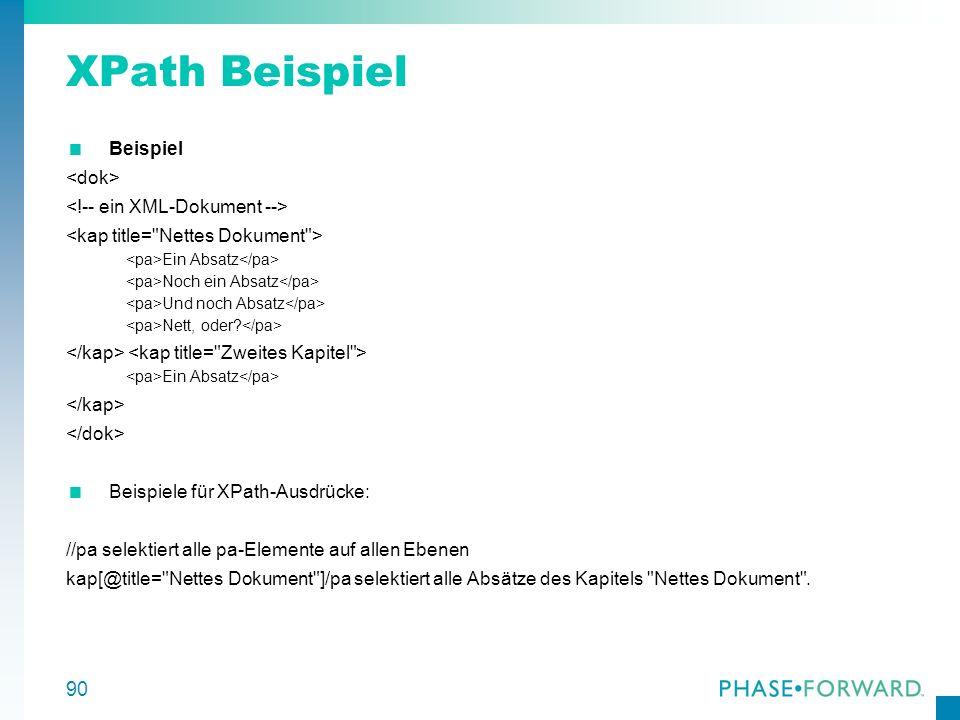 90 XPath Beispiel Beispiel Ein Absatz Noch ein Absatz Und noch Absatz Nett, oder? Ein Absatz Beispiele für XPath-Ausdrücke: //pa selektiert alle pa-El