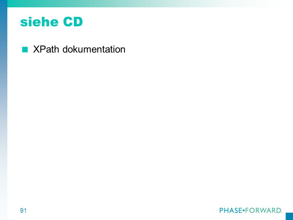 91 siehe CD XPath dokumentation