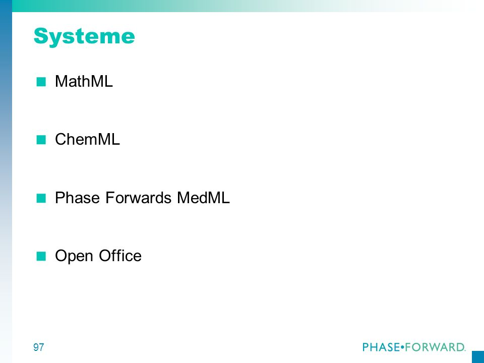 97 Systeme MathML ChemML Phase Forwards MedML Open Office