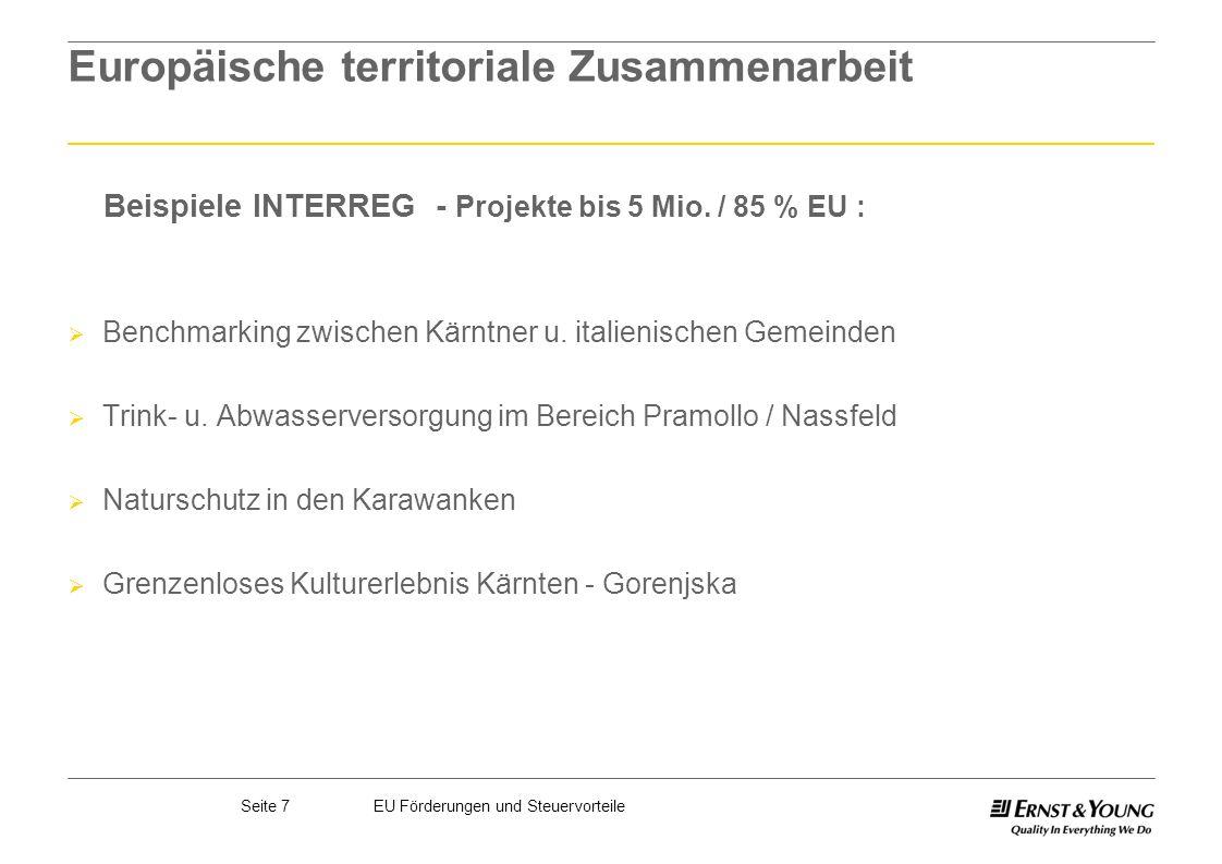 Seite 7EU Förderungen und Steuervorteile Europäische territoriale Zusammenarbeit Beispiele INTERREG - Projekte bis 5 Mio. / 85 % EU : Benchmarking zwi