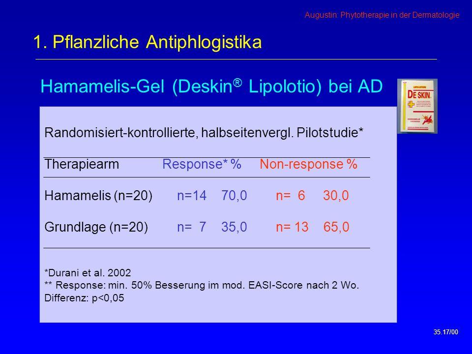 Augustin: Phytotherapie in der Dermatologie Hamamelis-Gel (Deskin ® Lipolotio) bei AD vor Therapie nach 2 Wochen 35.17/00 1.