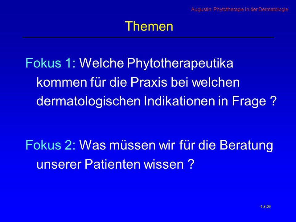 Augustin: Phytotherapie in der Dermatologie Nützliche Pflanzen: Bäder: Weizenkleie, Eichenrinde Infektionen: Kamille, Johanniskraut, Korianderöl, evtl.