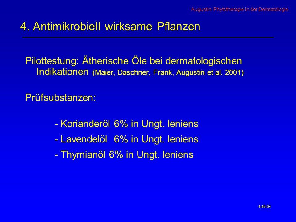 Augustin: Phytotherapie in der Dermatologie Pilottestung: Ätherische Öle bei dermatologischen Indikationen (Maier, Daschner, Frank, Augustin et al.