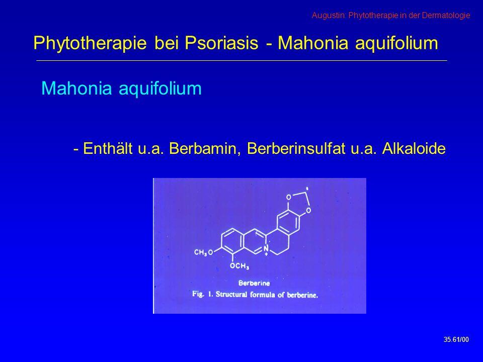 Augustin: Phytotherapie in der Dermatologie Mahonia aquifolium - Enthält u.a.