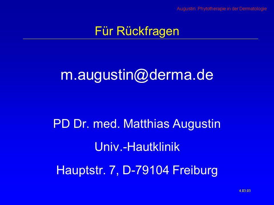 Augustin: Phytotherapie in der Dermatologie Für Rückfragen m.augustin@derma.de PD Dr.