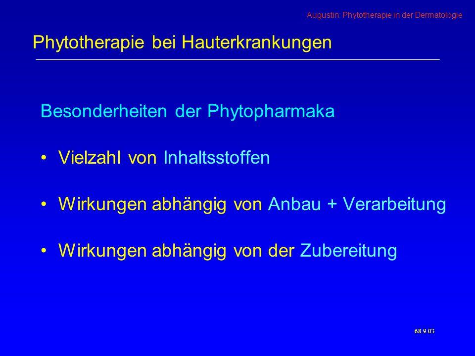 Augustin: Phytotherapie in der Dermatologie Adstringentien Cortex quercus 2 (Eichenrinde) Hamamelis virginiana 1 (Zaubernuß) Aloe vera 2 Schwarztee 2 68.40.03 3.