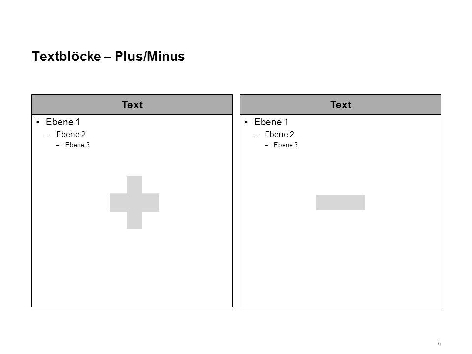 Textblöcke Text Ebene 1 –Ebene 2 Text Ebene 1 –Ebene 2 Text Ebene 1 –Ebene 2 Text Ebene 1 –Ebene 2