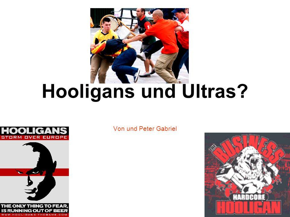 Hooligans und Ultras? Von und Peter Gabriel
