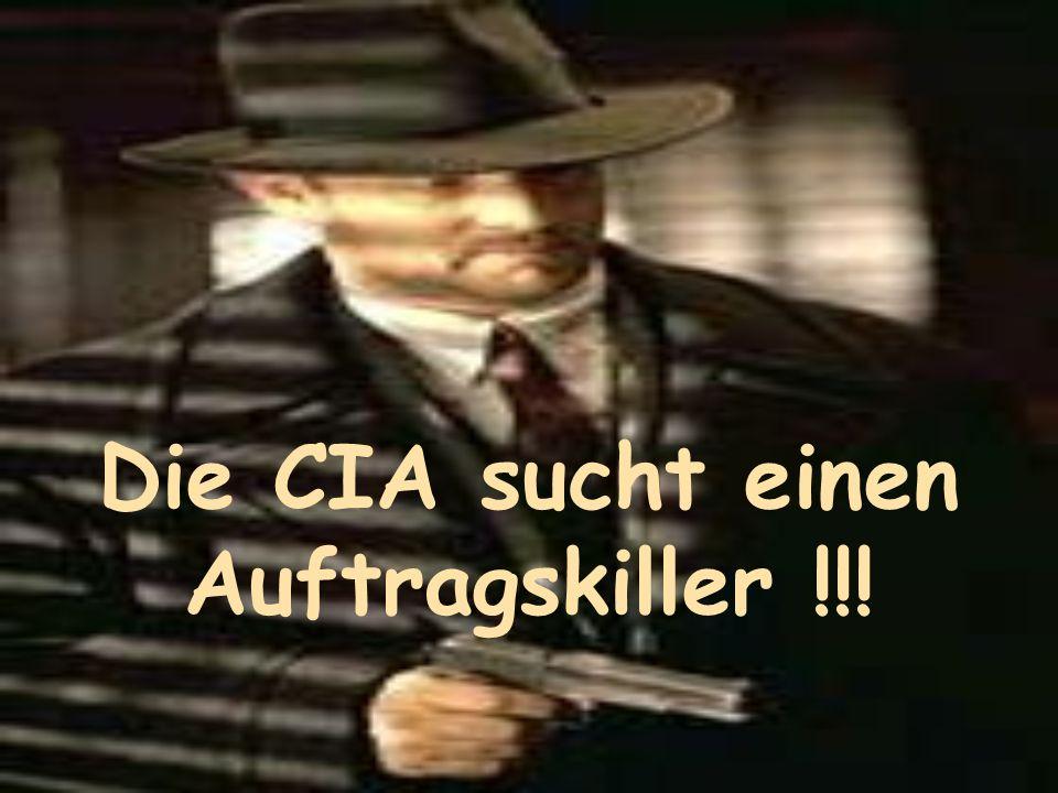 Die CIA sucht einen Auftragskiller !!!
