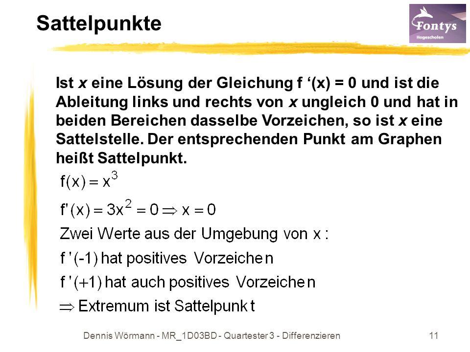Dennis Wörmann - MR_1D03BD - Quartester 3 - Differenzieren11 Sattelpunkte Ist x eine Lösung der Gleichung f (x) = 0 und ist die Ableitung links und re