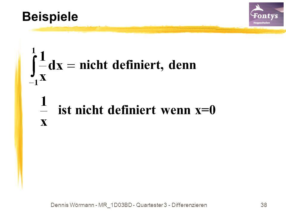 Dennis Wörmann - MR_1D03BD - Quartester 3 - Differenzieren38 Beispiele nicht definiert, denn ist nicht definiert wenn x=0