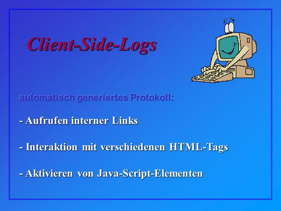 - Aufrufen interner Links - Interaktion mit verschiedenen HTML-Tags - Aktivieren von Java-Script-Elementen Client-Side-Logs
