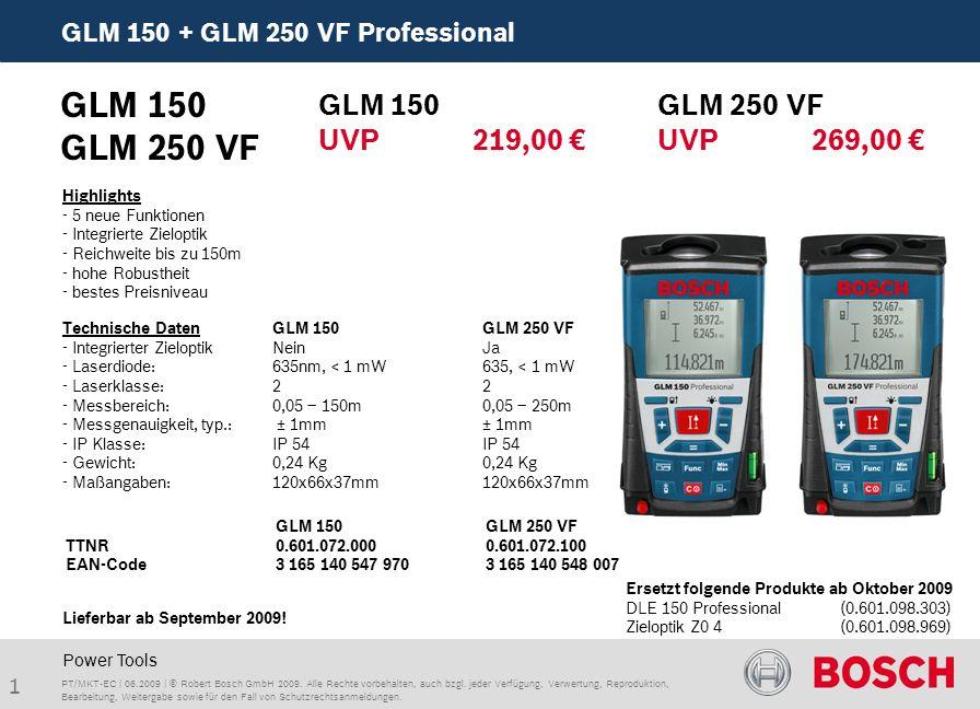 2 GLM 150 + GLM 250 VF Professional PT/MKT-EC | 06.2009 | © Robert Bosch GmbH 2009.