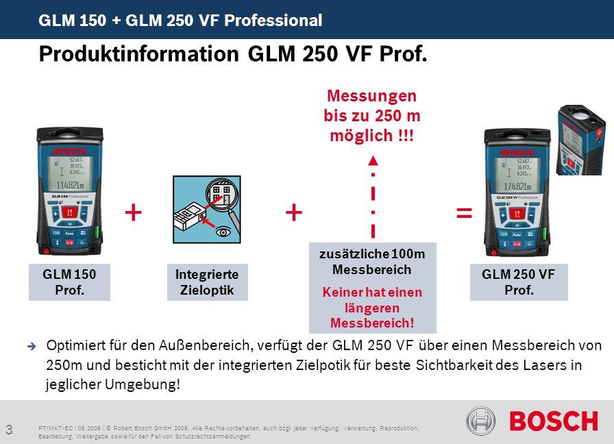 3 GLM 150 + GLM 250 VF Professional PT/MKT-EC | 06.2009 | © Robert Bosch GmbH 2009.