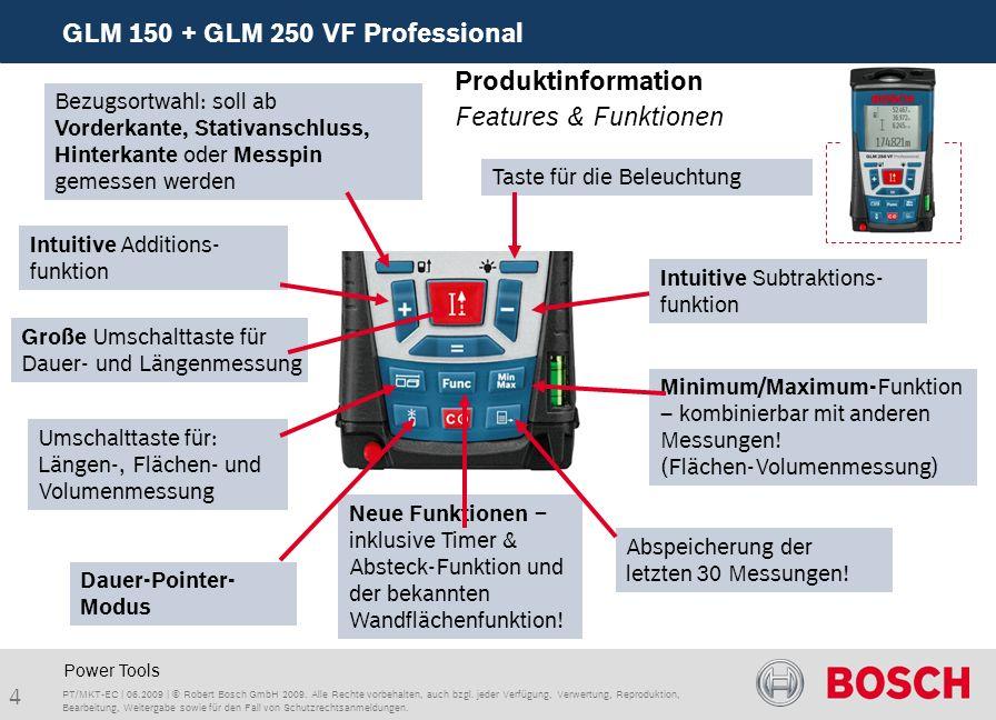 4 GLM 150 + GLM 250 VF Professional PT/MKT-EC | 06.2009 | © Robert Bosch GmbH 2009.