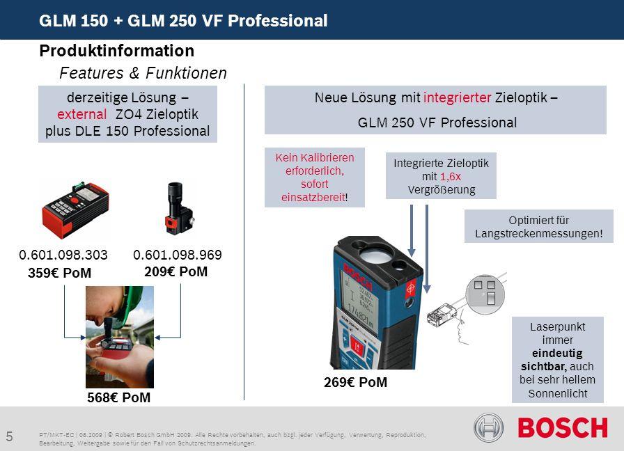 6 GLM 150 + GLM 250 VF Professional PT/MKT-EC | 06.2009 | © Robert Bosch GmbH 2009.