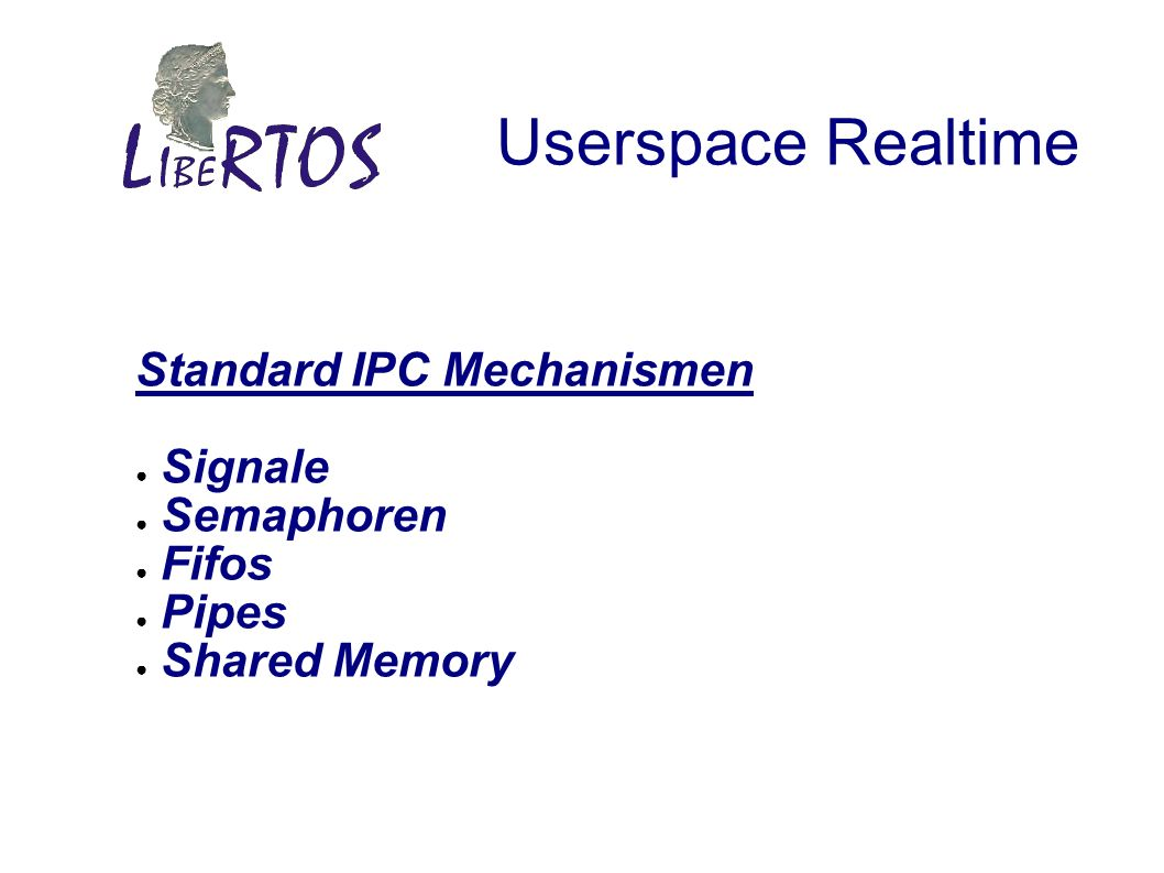 Userspace Realtime Standard IPC Mechanismen Signale Semaphoren Fifos Pipes Shared Memory